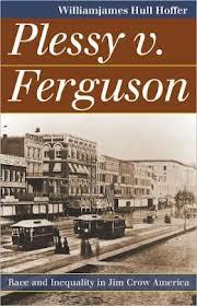 I need to write an essay on plessey v. ferguson i need help?